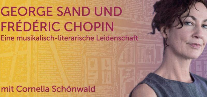 Gerge Sand und Frédéric Chopin Eine musikalisch-literarische Leidenschaft, mit Cornelia Schönwald